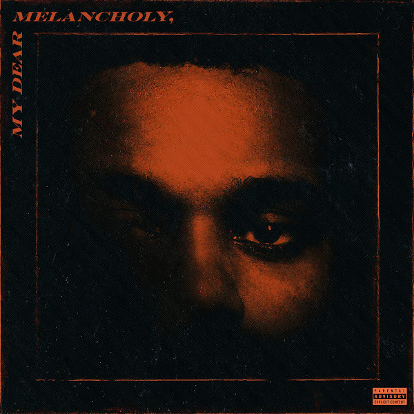 The Weeknd - My Dear Melancholy, Cover