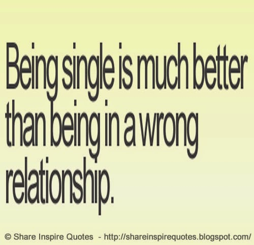being single is better than in the wrong relationship