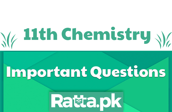 1st Year Chemistry Important Questions 2019 From All Chapters - 11th Class