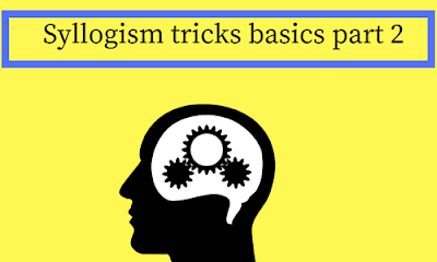 Syllogism tricks basics part 2