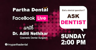 Facebook Live Event at Partha Dental Clinic with Dr. Aditi Nethikar, Cosmetic Dental Surgeon