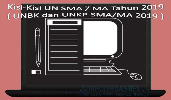 Kisi-Kisi UN SMA / MA Tahun 2019 ( UNBK dan UNKP SMA/MA 2019 )