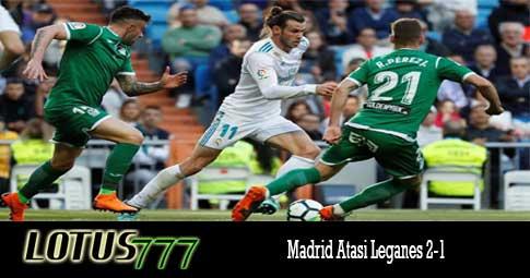 Madrid Atasi Leganes 2-1