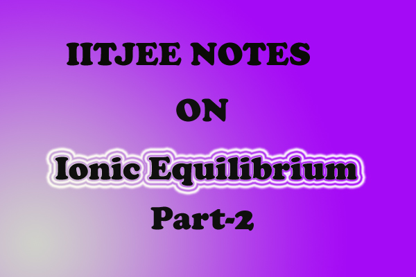 Ionic Equilibrium Notes
