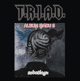 Kumpulan Lagu Triad Mp3 Album Madu3 Lengkap Full Rar