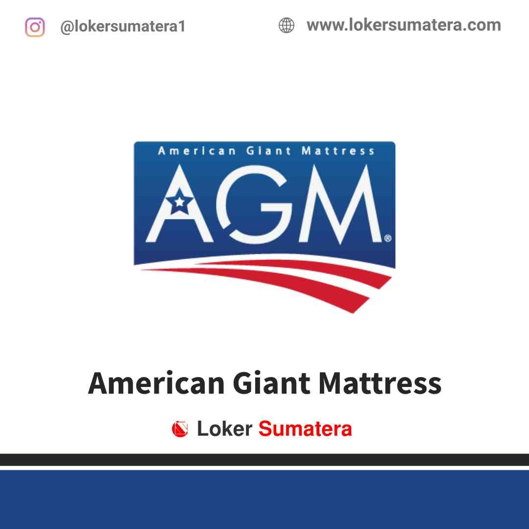 Lowongan Kerja Pekanbaru, American Giant Mattress (AGM) Agustus 2021