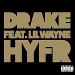 Drake - HYFR (Hell Ya Fucking Right) [feat. Lil Wayne] - Single Cover