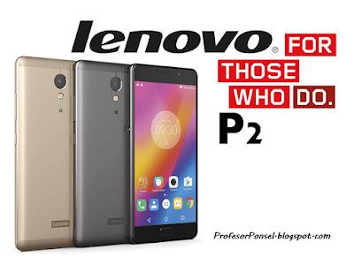 Spesifikasi Lenovo P2 Terlengkap