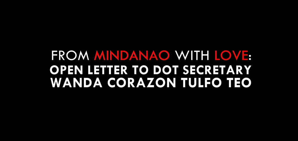 FROM MINDANAO with LOVE: Open Letter to DOT Secretary Wanda Tulfo-Teo