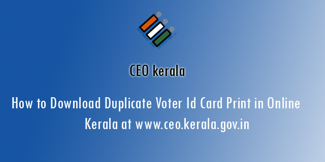 How to Download Duplicate Voter Id Card Copy Print in Online Kerala at www.ceo.kerala.gov.in
