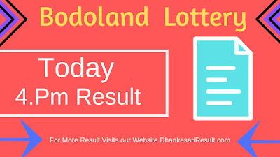 Bodoland State Lottery 4.Pm Result 02/04/2019 Result Download