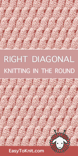 How to knit the Right Diagonal stitch in the round