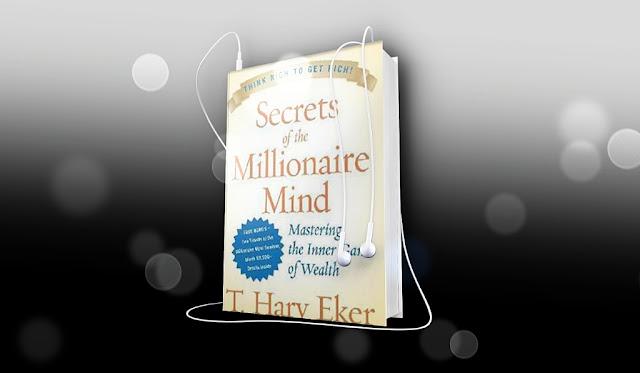 ملخص كتاب صوتي - أسرار عقل المليونير - تي هارف ايكر Mp3 مجاني