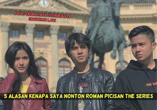 Keunikan sinetron Rompis membentuk 5 Alasan Kenapa Saya Nonton Roman Picisan The Series, Yang Tidak Saya Temukan di Sinetron Lain.
