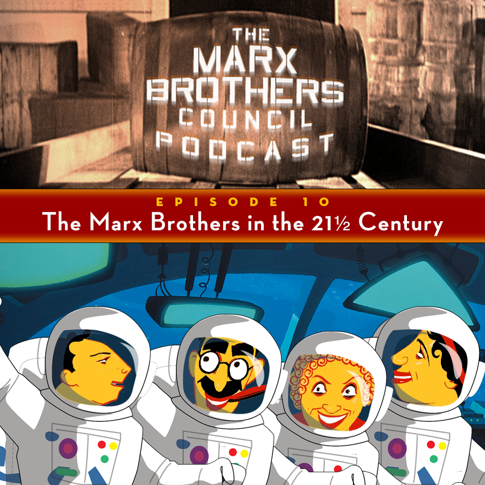 The Marx Brothers Council Podcast: Episode 10: The Marx
