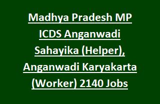 Madhya Pradesh MP ICDS Anganwadi Sahayika (Helper), Anganwadi Karyakarta (Worker) 2140 Govt Jobs Recruitment 2017