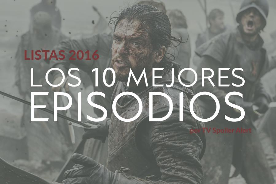 Los 10 mejores episodios de 2016