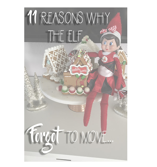 Excuses Reasons Why the Elf Didn't Move Last Night, Elf on the Shelf, Elf, Shelf, Mom