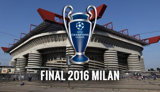 champions league final 2016 in Milan San Siro Stadium