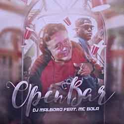 Baixar Música Open Bar - MC Bola feat. DJ Marlboro Mp3