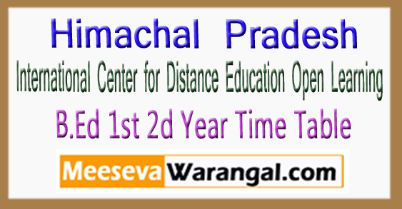 ICDEOL HPU B.Ed 1st 2d Year Time Table 2018