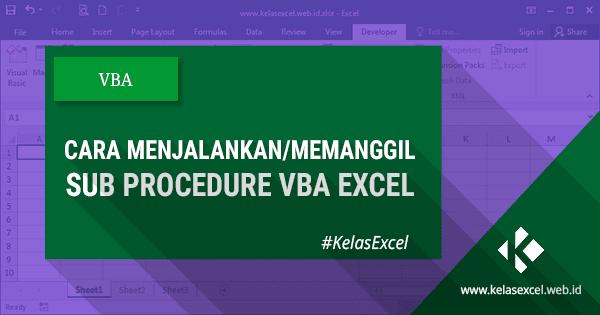 9 Cara Menjalankan atau Memanggil Sub Procedure VBA Excel #07