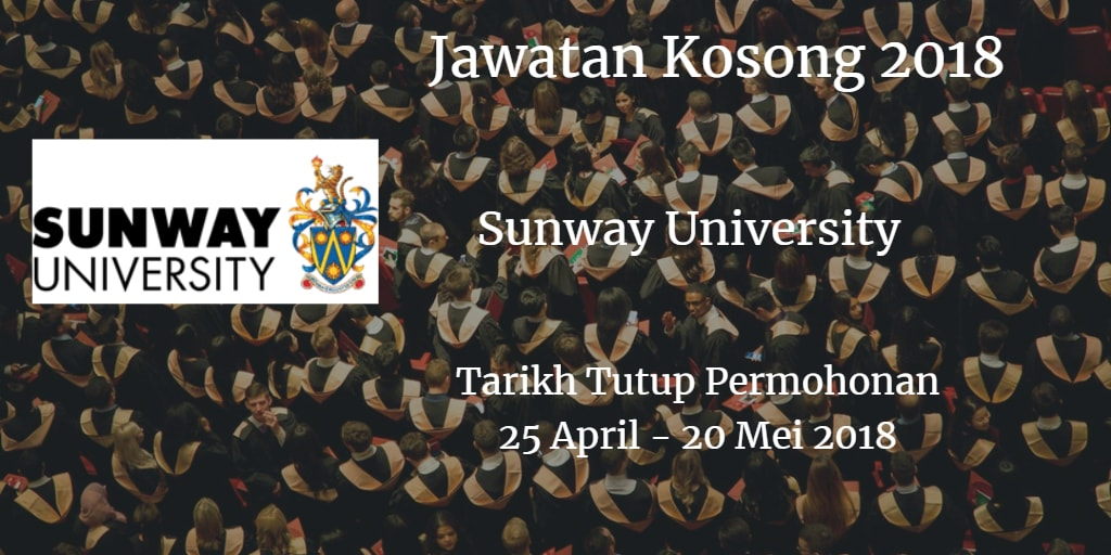 Jawatan Kosong Sunway University 25 April - 20 Mei 2018