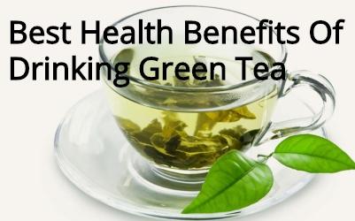 Best Health Benefits Of Drinking Green Tea