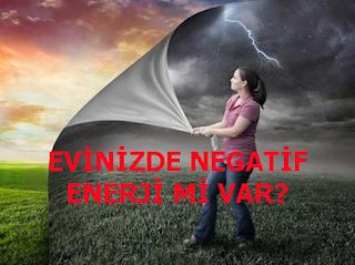 EVİNİZDE NEGATİF ENERJİ Mİ VAR?