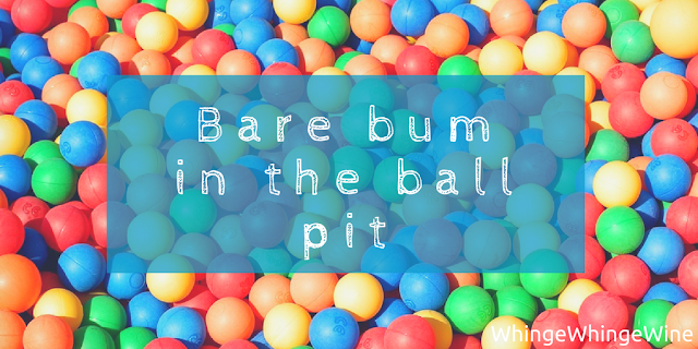 Bare bum in the ball pit - another soft play adventure with the toddlers