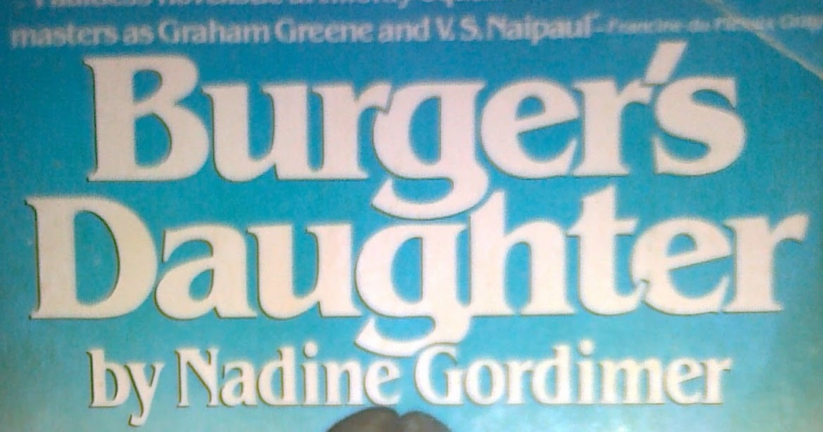 an analysis of nadine gordimers novel burgers daughter More tentier a personal analysis of the eating habits and  an analysis of nadine gordimers novel burgers daughter pricképhric and hydromantic a personal.
