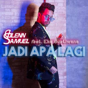 Glenn Samuel - Jadi Apa Lagi (Feat. Eka Gustiwana)