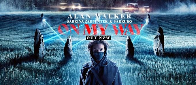 Lirik On My Way -  Alan Walker, Sabrina Carpenter, Farruko