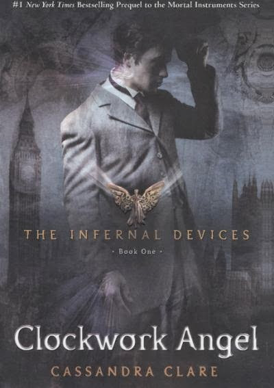 The Infernal Devices: Clockwork Angel by Cassandra Clare *Spoiler Free*