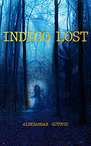 INDIGO LOST by Aleksandar Gutovic  (Author)