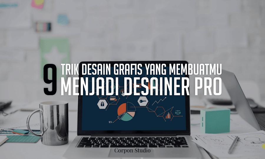 9 Trik Desain Grafis Yang Membuatmu Menjadi Desainer PRO