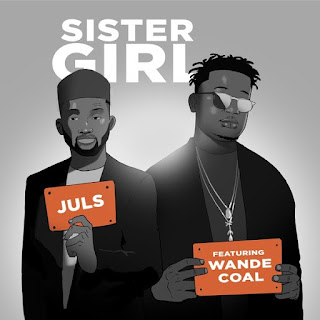 Juls – Sister Girl (feat. Wande Coal)
