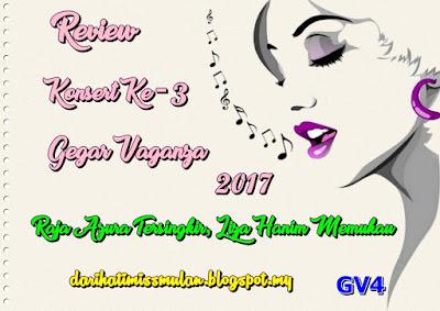 Gegar Vaganza, Gegar Vaganza Musim Ke-4, GV4, Konsert Gegar Vaganza 2017, Minggu Ketiga, Bintang GV4, Raja Azura Tersingkir, Liza Hanim, Firman, Lan Kristal, Tia Jinbara, Aishah, Haida, Syura, Aqasha, Elyana, Hazami, Astro Ria, My Review, Review, My Opinion, My Favorite,