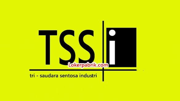Lowongan Kerja PT. Tri Saudara Sentosa Industri Terbaru