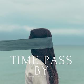 New Music: Yung Boss Rashard - Time Pass By