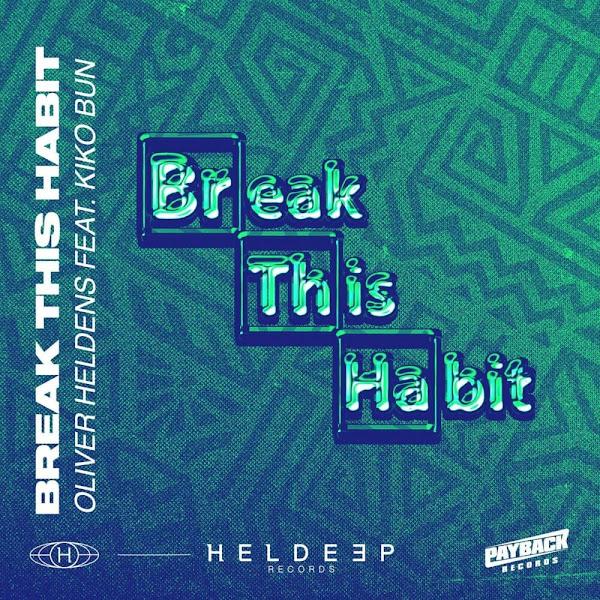 OLIVER HELDENS - Break This Habit