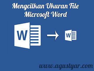 Cara Mengecilkan Ukuran File Microsoft Word