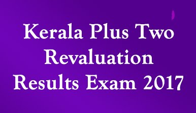 Kerala Plus Two Revaluation Results Exam March 2017
