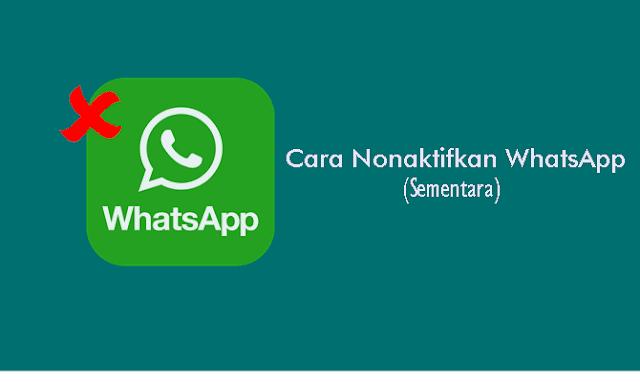 cara nonaktifkan whatsapp sementara