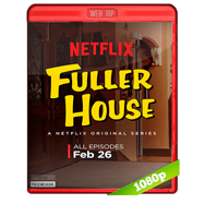 Fuller House (2016) Temporada 1 WEBRip 1080p Audio Latino-Ingles
