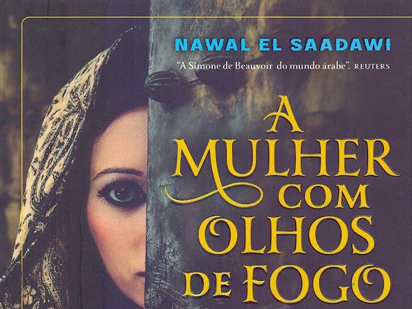 Resenha A Mulher Com Olhos De Fogo - O Despertar Feminista - Nawal El Saadawi