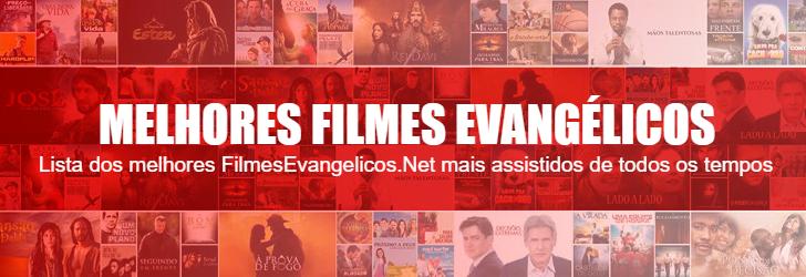Melhores Filmes Evangélicos Mais Assistidos de todos os tempos
