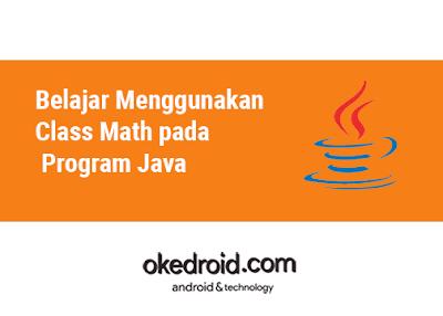 Belajar Menggunakan Class Math Matematika pada Program Java