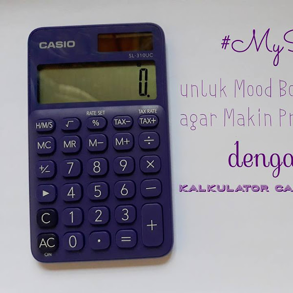#MyStyle untuk Mood Booster Saya agar Makin Produktif dengan Kalkulator CASIO Colorful