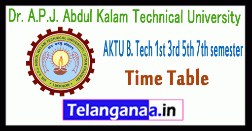 AKTU Dr APJ Abdul Kalam Technical University B.Tech 1st/3rd/5th/7th semester Time-Table
